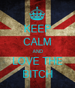 KEEP CALM AND LOVE THE BITCH - Personalised Poster large