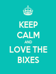 KEEP CALM AND LOVE THE BIXES - Personalised Poster large