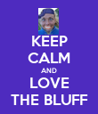 KEEP CALM AND LOVE THE BLUFF - Personalised Poster large
