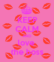 KEEP CALM AND love  the boss - Personalised Poster large