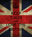 KEEP CALM AND LOVE THE BRITISH - Personalised Poster large
