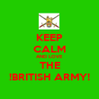 KEEP CALM AND LOVE THE !BRITISH ARMY! - Personalised Poster large