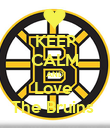 KEEP CALM AND Love  The Bruins  - Personalised Poster large