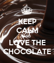 KEEP CALM AND LOVE THE CHOCOLATE - Personalised Poster large