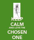 KEEP CALM AND LOVE THE CHOSEN ONE - Personalised Poster large