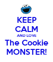 KEEP CALM AND LOVE The Cookie MONSTER! - Personalised Poster large
