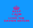 KEEP CALM AND LOVE THE DAVIDS SISTERS - Personalised Poster large