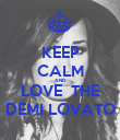 KEEP CALM AND LOVE  THE DEMI LOVATO - Personalised Poster large