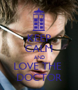 KEEP CALM AND LOVE THE  DOCTOR - Personalised Poster large