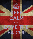 KEEP CALM AND LOVE THE FA CUP - Personalised Poster large