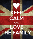 KEEP CALM AND LOVE THE FAMILY - Personalised Poster large