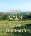 KEEP CALM AND Love The Farm - Personalised Poster large