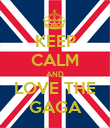 KEEP CALM AND LOVE THE GAGA - Personalised Poster large