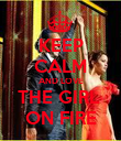 KEEP CALM AND LOVE THE GIRL  ON FIRE - Personalised Poster large