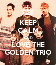 KEEP CALM AND LOVE THE GOLDEN TRIO - Personalised Poster large