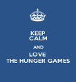 KEEP CALM AND LOVE  THE HUNGER GAMES - Personalised Poster large