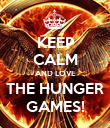 KEEP CALM AND LOVE THE HUNGER GAMES! - Personalised Poster large