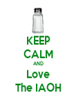 KEEP CALM AND Love The IAOH - Personalised Poster large