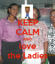 KEEP CALM AND love the Ladies - Personalised Poster large