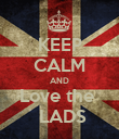 KEEP CALM AND Love the   LADS - Personalised Poster large
