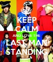KEEP CALM AND LOVE THE LAST MAN STANDING - Personalised Poster large