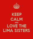 KEEP CALM AND LOVE THE LIMA SISTERS - Personalised Poster large