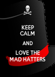 KEEP CALM AND LOVE THE MAD HATTERS - Personalised Poster small