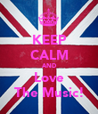KEEP CALM AND Love The Music! - Personalised Poster large