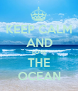 KEEP CALM AND LOVE THE OCEAN - Personalised Poster large