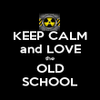 KEEP CALM and LOVE the OLD SCHOOL - Personalised Poster large