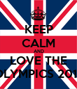 KEEP CALM AND LOVE THE OLYMPICS 2012 - Personalised Poster large