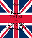 KEEP CALM AND Love the Olympics!!!! - Personalised Poster large