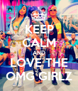 KEEP CALM AND LOVE THE OMG GIRLZ - Personalised Poster large