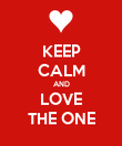 KEEP CALM AND LOVE THE ONE - Personalised Poster large