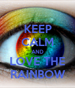 KEEP CALM AND LOVE THE RAINBOW - Personalised Poster large