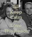 Keep Calm And Love The Reeds - Personalised Poster large