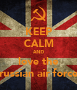 KEEP CALM AND love the russian air force - Personalised Poster large