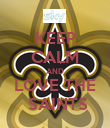 KEEP CALM AND LOVE THE  SAINTS - Personalised Poster large