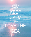 KEEP CALM AND LOVE THE SEA - Personalised Poster large