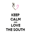 KEEP CALM AND LOVE THE SOUTH - Personalised Poster large