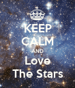 KEEP CALM AND Love The Stars - Personalised Poster large