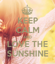 KEEP CALM AND LOVE THE SUNSHINE - Personalised Poster large