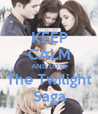 KEEP CALM AND LOVE The Twilight Saga - Personalised Poster small