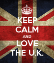 KEEP CALM AND LOVE THE U.K. - Personalised Poster large
