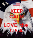 KEEP CALM AND LOVE  the  U.S.A - Personalised Poster large