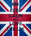 KEEP CALM AND LOVE THE U.K - Personalised Poster small