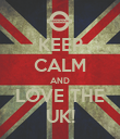 KEEP CALM AND LOVE THE UK! - Personalised Poster large