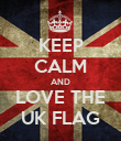 KEEP CALM AND LOVE THE UK FLAG - Personalised Poster large