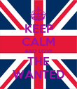 KEEP CALM AND LOVE THE WANTED - Personalised Poster large