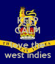 KEEP CALM AND love the west indies - Personalised Poster small